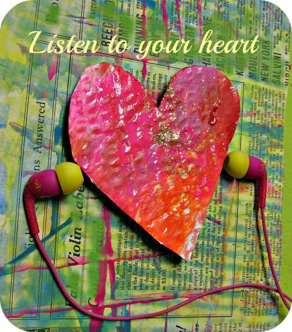 Listen to your heart!